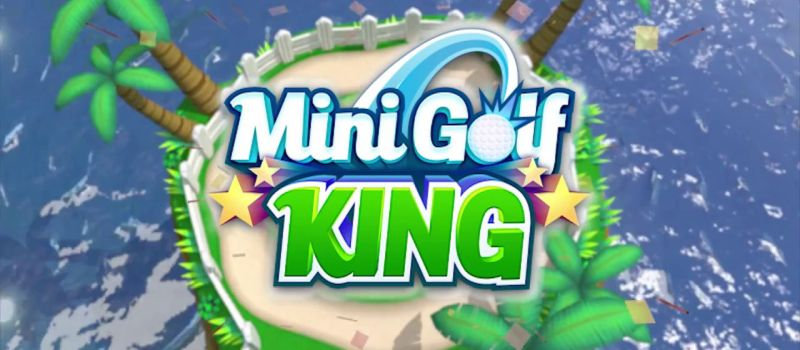 Mini Golf King Review